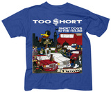 Too Short- Short Dog's In The House Shirts