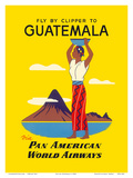 Fly by Clipper to Guatemala - Native Indian Woman, Pacaya Volcano - via Pan American World Airways Posters by  Pacifica Island Art