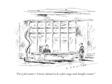 """I'm a job creator—I never claimed to be a fair wage-and-benefits creator. - New Yorker Cartoon Premium Giclee Print by Barbara Smaller"