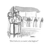 """Don't look at it, no matter what happens!"" - Cartoon Premium Giclee Print by Benjamin Schwartz"