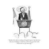 """Ideally, this reform would go through Congress, but their best idea was i…"" - Cartoon Premium Giclee Print by Benjamin Schwartz"