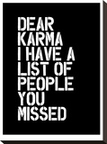 Dear Karma Blk Stretched Canvas Print by Brett Wilson