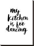 My Kitchen is for Dancing Stretched Canvas Print by Brett Wilson
