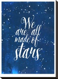 We Are All Made Of Stars Stretched Canvas Print by Mia Charro