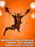 Deadpool - Whoever Said Violence Wasn't the Answer, Wasn't Very Violent Plastic Sign