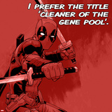 Deadpool - I Prefer the Title 'Cleaner of the Gene Pool' Wall Mural