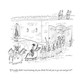 """If I really didn't need nutmeg do you think I'd ask you to go out and get..."" - New Yorker Cartoon Premium Giclee Print by Michael Maslin"