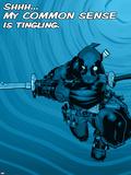 Deadpool - Shhh… My Common Sense is Tingling Plastic Sign