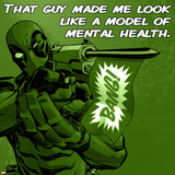 Deadpool - That Guy Made me Look like a Model of Mental Health Wall Mural