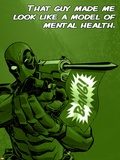 Deadpool - That Guy Made me Look like a Model of Mental Health Plastskilt