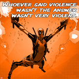 Deadpool - Whoever Said Violence Wasn't the Answer, Wasn't Very Violent Wall Mural
