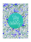 Stay Curious in Blue and Turquoise Giclee Print by Cat Coquillette