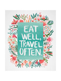 Eat Well Travel Often - Floral Impression giclée par Cat Coquillette