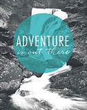 Adventure is Out There Posters by Laura Marshall