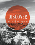 Discover New Horizons Posters by Laura Marshall