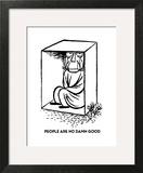 PEOPLE ARE NO DAMN GOOD - Cartoon Art Print by William Steig
