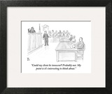 """Could my client be innocent? Probably not. My point is it's interesting t…"" - New Yorker Cartoon Art Print by Paul Noth"