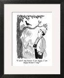 """""""I don't sing because I am happy.  I am happy because I sing."""" - New Yorker Cartoon Wall Art by Edward Frascino"""