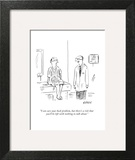 """""""I can cure your back problem, but there's a risk that you'll be left with…"""" - New Yorker Cartoon Wall Art by David Sipress"""