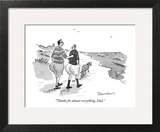 """""""Thanks for almost everything, Dad."""" - New Yorker Cartoon Wall Art by Danny Shanahan"""