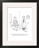 """I can cure your back problem, but there's a risk that you'll be left with…"" - New Yorker Cartoon Wall Art by David Sipress"