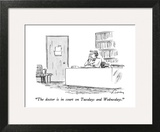 """""""The doctor is in court on Tuesdays and Wednesdays."""" - New Yorker Cartoon Wall Art by Mike Twohy"""