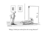 """Marge, I think you ordered from the wrong Amazon!"" - New Yorker Cartoon Premium Giclee Print by Mick Stevens"