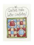 Quilters Make Better Comforters Giclee Print by Debbie McMaster