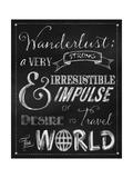 Wanderlust Chalkboard Travel Series Giclee Print by Tina Lavoie