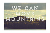 Move Mountains Giclee Print by  Vintage Skies