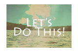 Lets Do This Giclee Print by  Vintage Skies