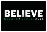 Believe Mulder X Scully 2016 Print