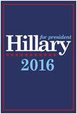 Hillary For President 2016 Print