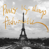 Paris is Always Fashionable (gold foil) Posters by Emily Navas