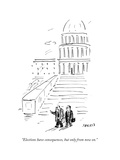 """""""Elections have consequences, but only from now on."""" - Cartoon Premium Giclee Print by David Sipress"""