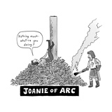 Title: Joanie of Arc. A teenage Joan of Arc rests, legs up, on the stake a... - New Yorker Cartoon Premium Giclee Print by Danny Shanahan