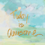 Today is Awesome (gold foil) Prints by Alison Jerry