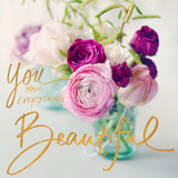 You Make Everything Beautiful (gold foil) Prints by Sarah Gardner