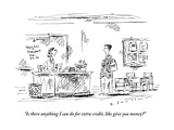 """""""Is there anything I can do for extra credit, like give you money"""" - New Yorker Cartoon Premium Giclee Print by Barbara Smaller"""