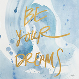 Be Yourself Dreams Prints by Nola James