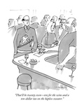 """""""That'll be twenty eventen for the wine and a ten-dollar tax on the haple"""" - New Yorker Cartoon Premium Giclee Print by Michael Crawford"""