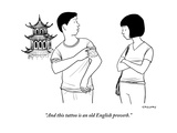 """And this tattoo is an old English proverb."" - New Yorker Cartoon Premium Giclee Print by Alex Gregory"