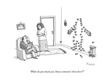 """What do you mean you 'know someone's been here'"" - New Yorker Cartoon Giclee Print by Zachary Kanin"