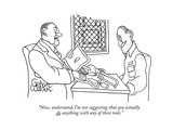 """Now, understand, I'm not suggesting that you actually do anything with an"" - New Yorker Cartoon Premium Giclee Print by Gahan Wilson"