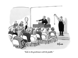 """Sold, to the gentleman with the paddle."" - New Yorker Cartoon Premium Giclee Print by Kaamran Hafeez"