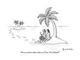 """Do we want a time-share on Two-Tree Island"" - New Yorker Cartoon Premium Giclee Print by David Borchart"
