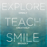 Explore, Teach, Smile (teal) Prints by Sd Graphics Studio