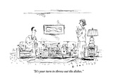 """""""It's your turn to throw out the dishes."""" - New Yorker Cartoon Premium Giclee Print by Barbara Smaller"""