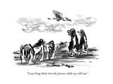 """I say bring them into the process while we still can."" - New Yorker Cartoon Premium Giclee Print by Lee Lorenz"