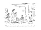 """""""I'll go to my room and do my homework, but I want time and a half."""" - New Yorker Cartoon Premium Giclee Print by Barbara Smaller"""